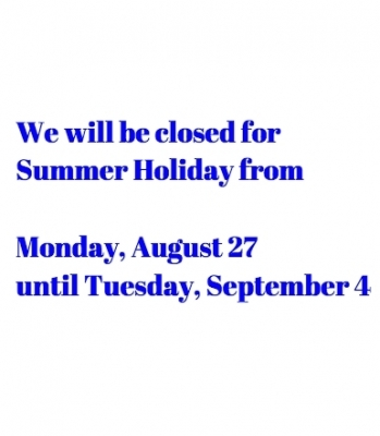 We will be closed Monday, August 27 until Tuesday, September 4